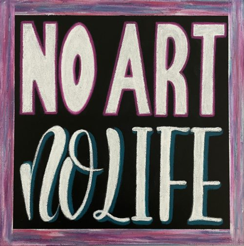 NO ART NO LIFE